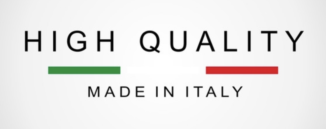 HIGH QUALITY MADE IN ITALY